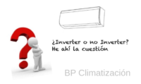 Inverter. BP Climatización 976902922 Instalaciones aire acondicionado y mantenimientos en viviendas, locales y oficinas. Tienda online de climatización y maquinaria de hostelería y alimentación.