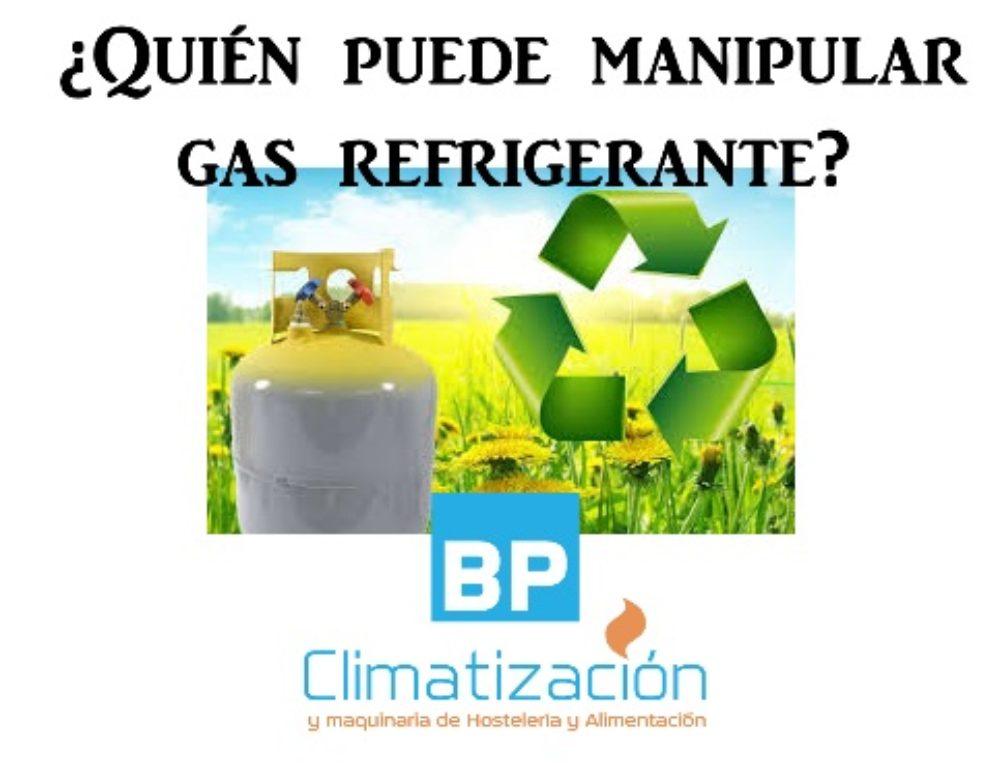¿Quién puede manipular gas refrigerante?